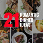 21 Romantic Dinner Ideas for Your Valentine