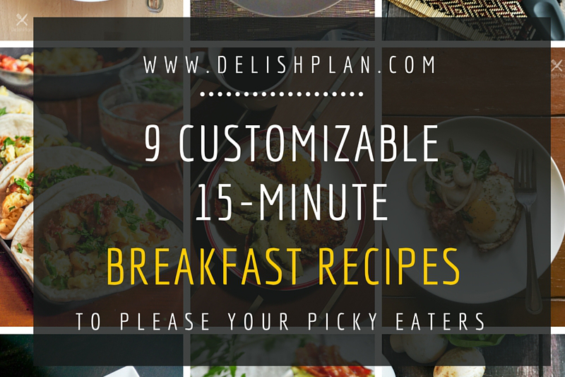 Quick and easy breakfast recipes done in 15 minutes. Most of them are gluten-free and vegetarian-friendly!