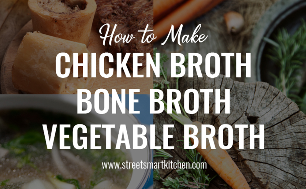 How to Make and Store Homemade Chicken Broth, Bone Broth and Vegetable Broth