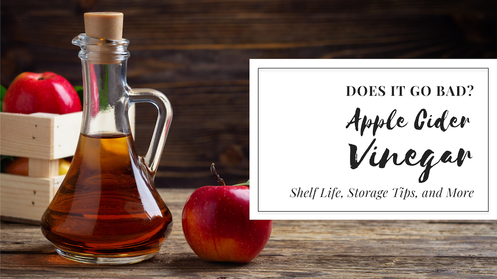 Apple Cider Vinegar - does it go bad?