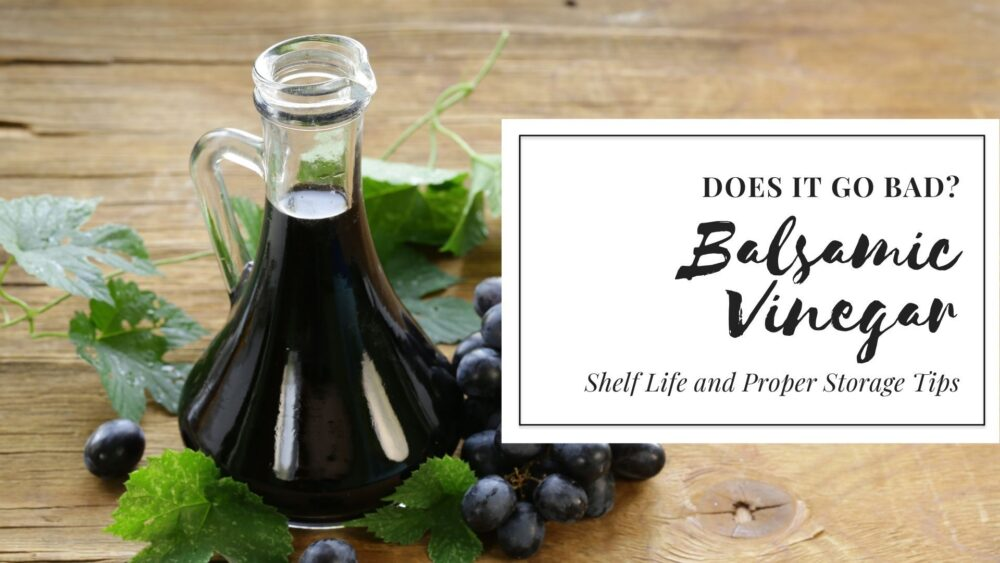 Does Balsamic Vinegar Go Bad? A Guide to Shelf Life and Storage Methods