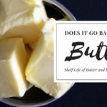 Does Butter Go Bad? Shelf Life of Butter and Proper Storage