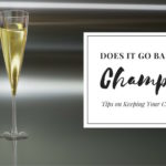 Does Champagne Go Bad? Tips on Keeping Your Champagne Bubbly