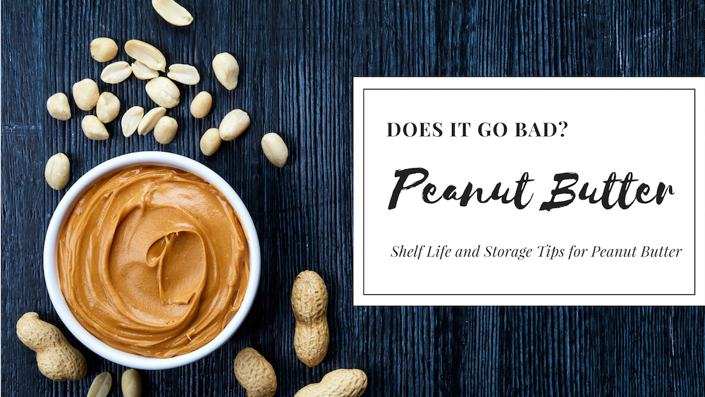 Does Peanut Butter Go Bad