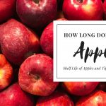 How Long Do Apples Last? Shelf Life of Apples and Tips to Keep Them Fresh