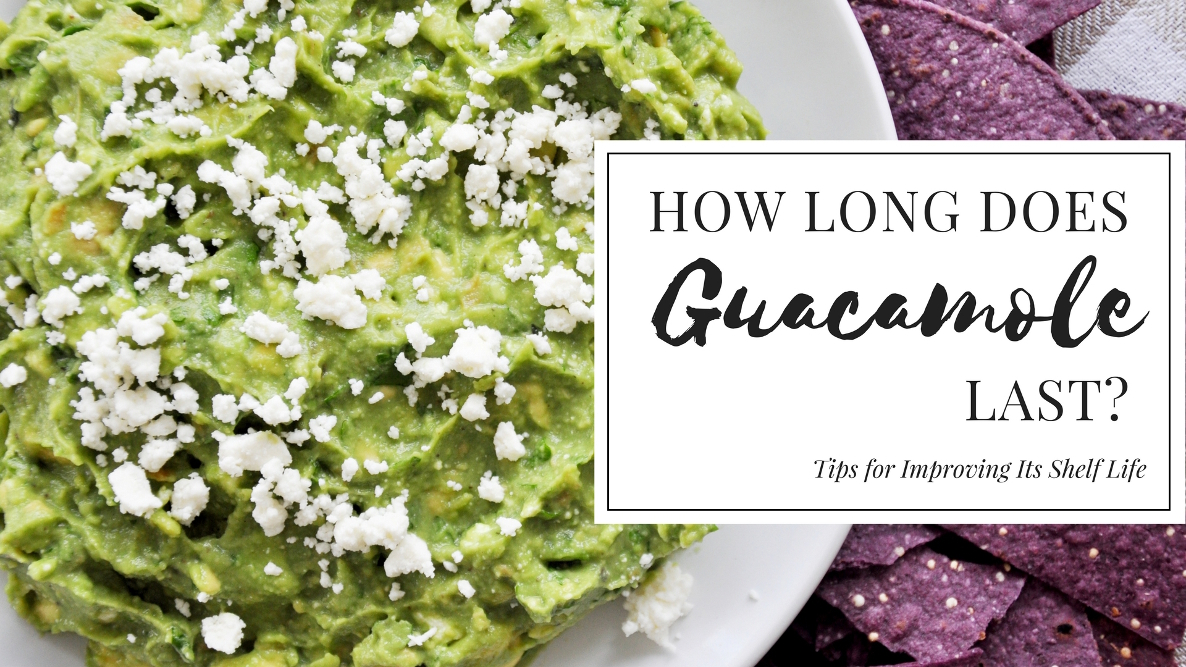 How Long Does Guacamole Last