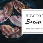 How to Tell If Bacon Is Bad: 3 Easy Ways to Find Out